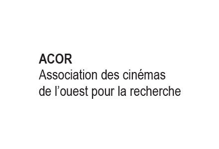 De L'ACOR - Association des Cinémas de l'Ouest pour la Recherche